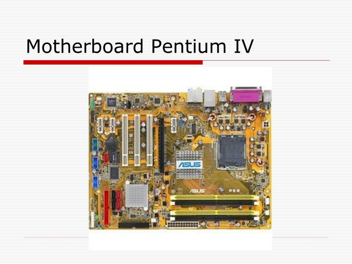 Motherboard Pentium IV