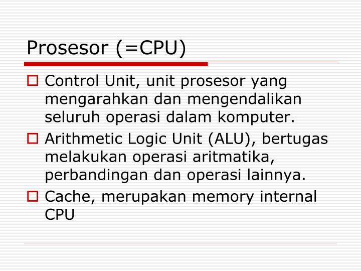 Prosesor (=CPU)