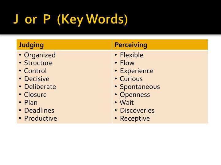 J  or  P  (Key Words)