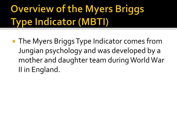 Overview of the myers briggs type indicator mbti