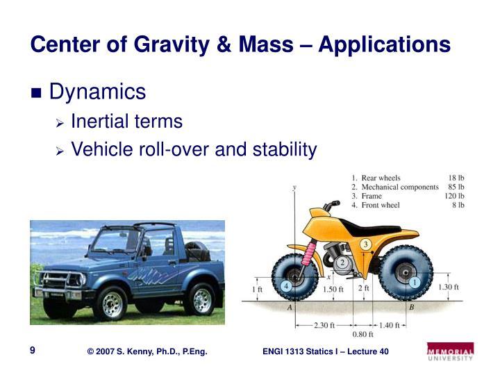 Center of Gravity & Mass – Applications