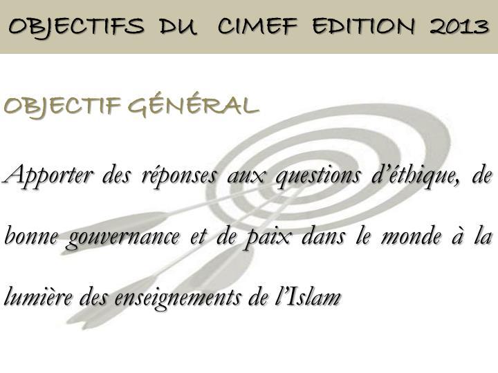Objectifs  du   CIMEF  EDITION  2013