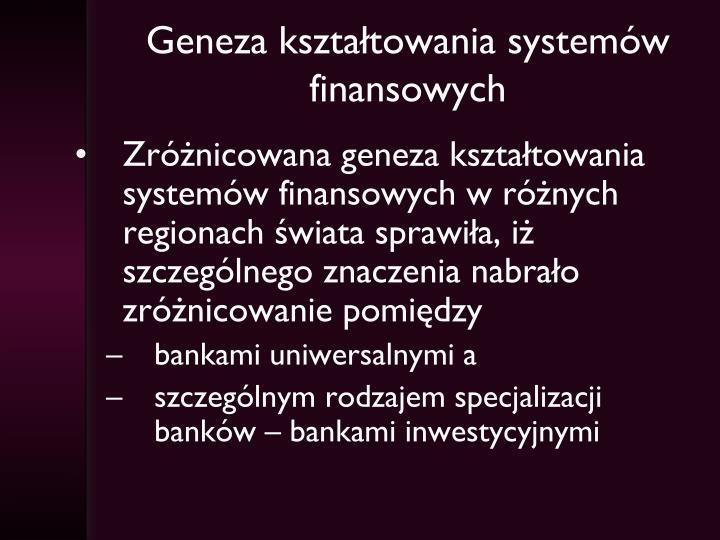 Geneza ksztatowania systemw finansowych
