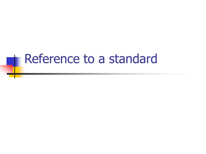 Reference to a standard
