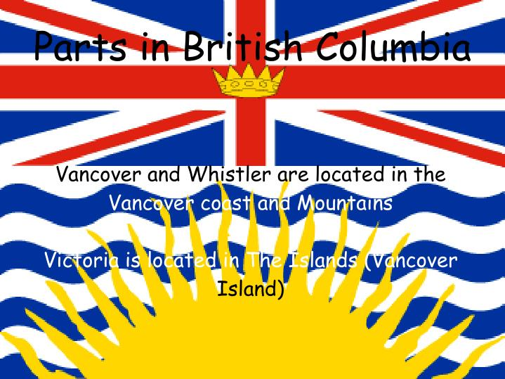 Vancover and Whistler are located in the