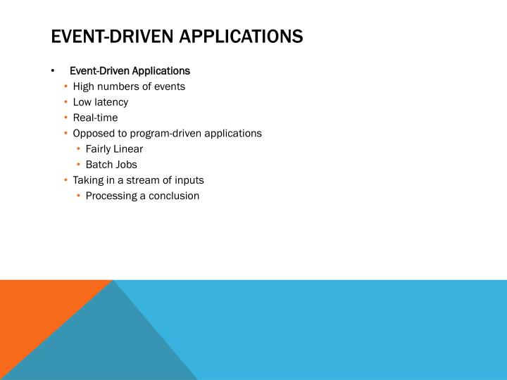 Event driven applications