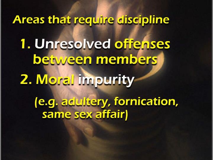 Areas that require discipline
