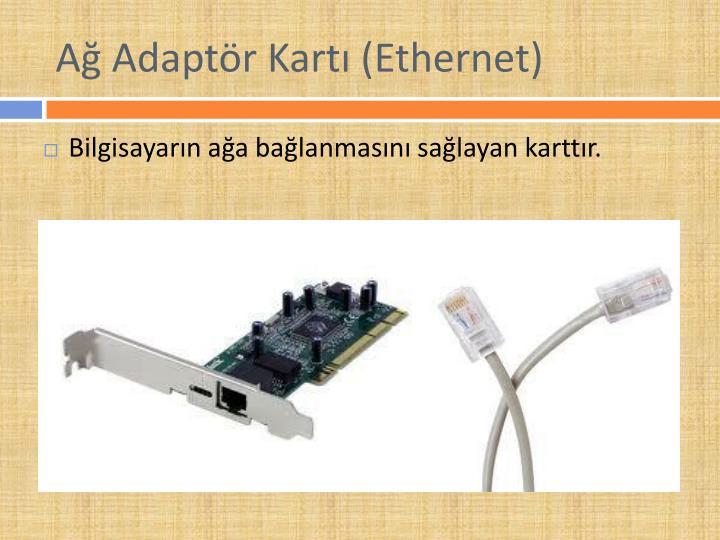 Ağ Adaptör Kartı (Ethernet)