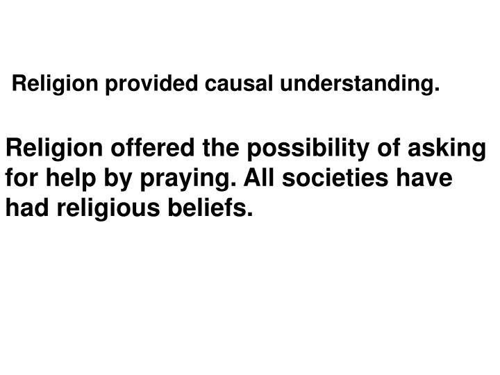 Religion provided causal understanding.