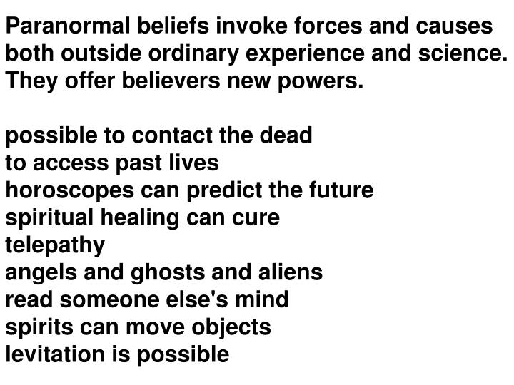 Paranormal beliefs invoke forces and causes