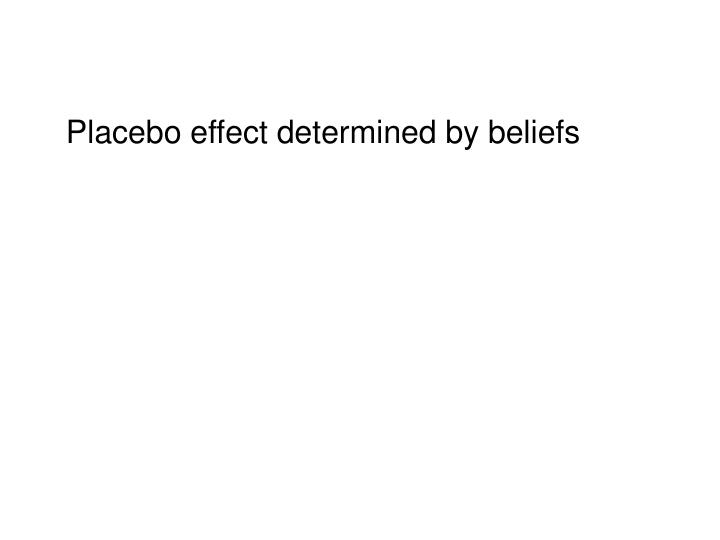 Placebo effect determined by beliefs