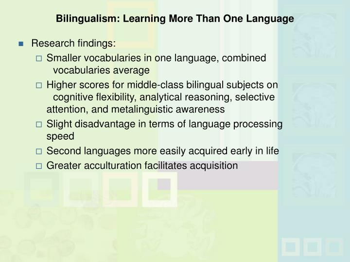 Bilingualism: Learning More Than One Language