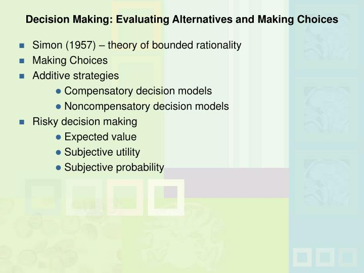Decision Making: Evaluating Alternatives and Making Choices