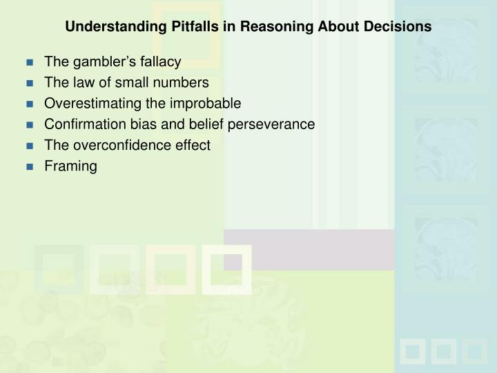 Understanding Pitfalls in Reasoning About Decisions