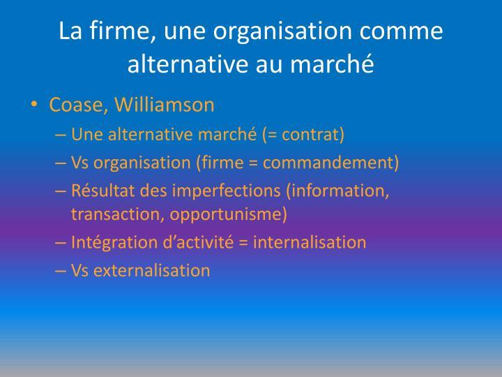 La firme, une organisation comme alternative au marché