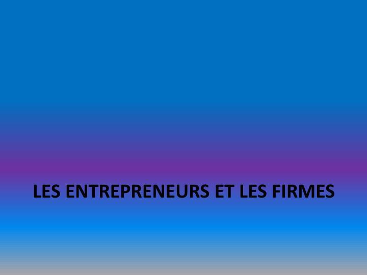 Les entrepreneurs et les firmes