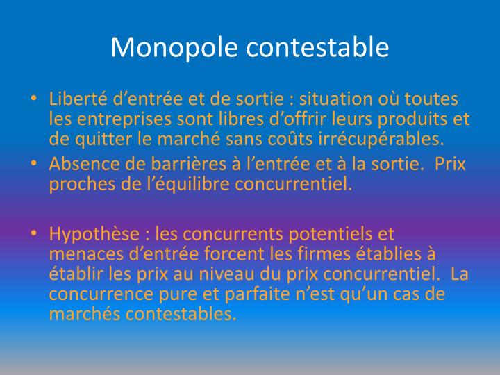 Monopole contestable