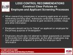 loss control recommendations construct clear policies on employee and applicant screening processes1
