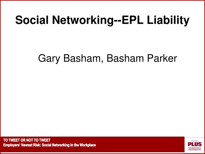 Social Networking--EPL Liability
