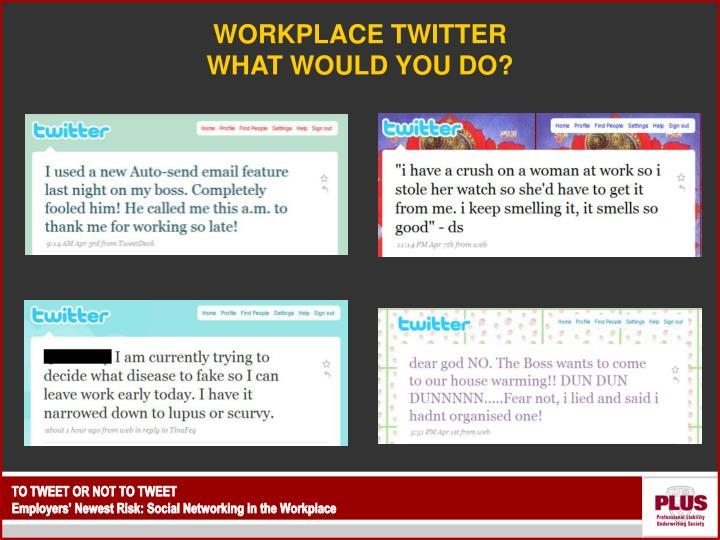 WORKPLACE TWITTER