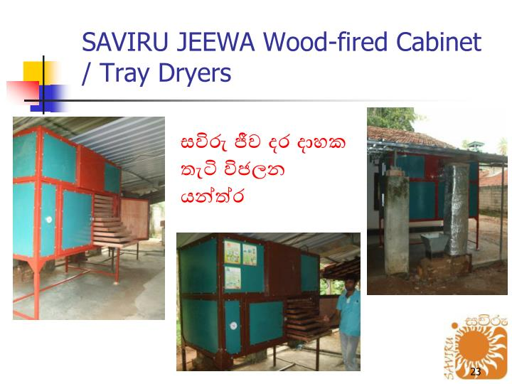 SAVIRU JEEWA Wood-fired Cabinet / Tray Dryers