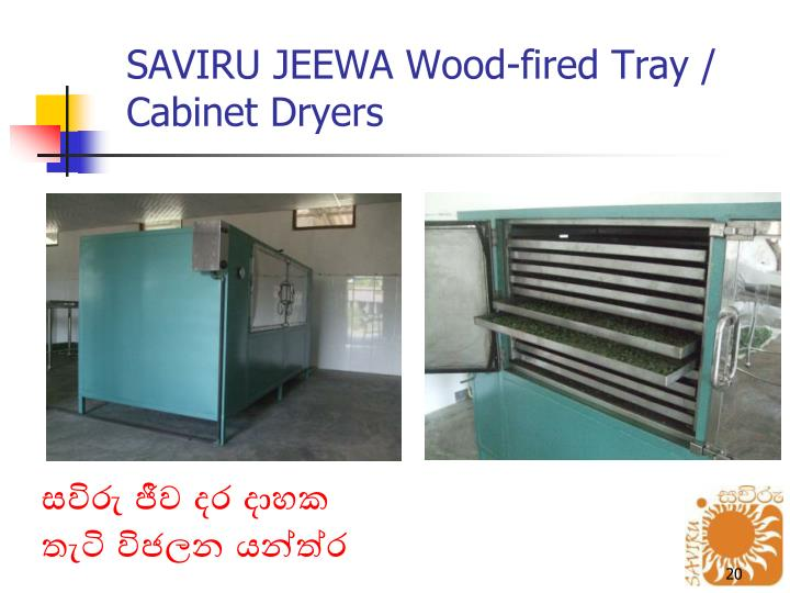 SAVIRU JEEWA Wood-fired Tray / Cabinet Dryers