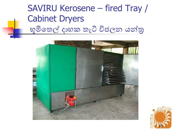 SAVIRU Kerosene  fired Tray / Cabinet Dryers