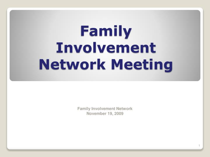 Family involvement network meeting