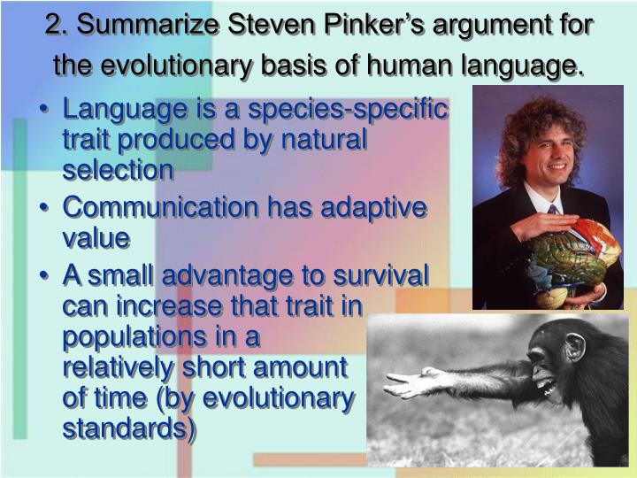 2 summarize steven pinker s argument for the evolutionary basis of human language