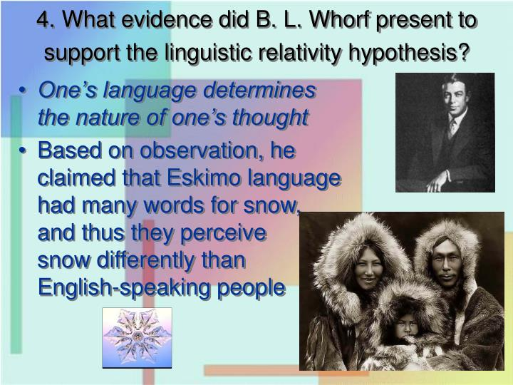 4. What evidence did B. L. Whorf present to support the linguistic relativity hypothesis?