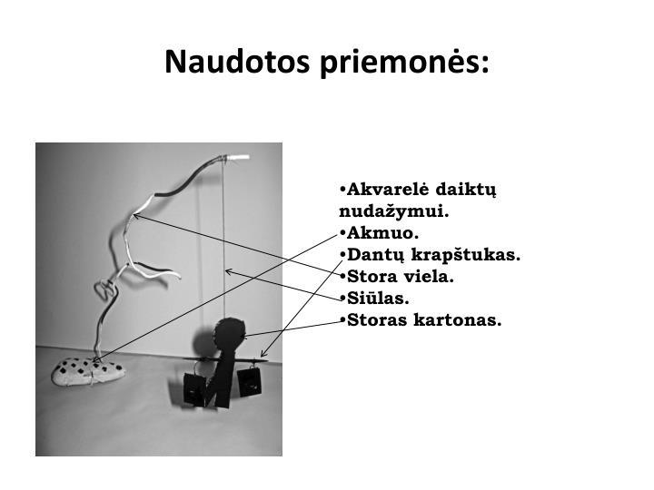 Naudotos