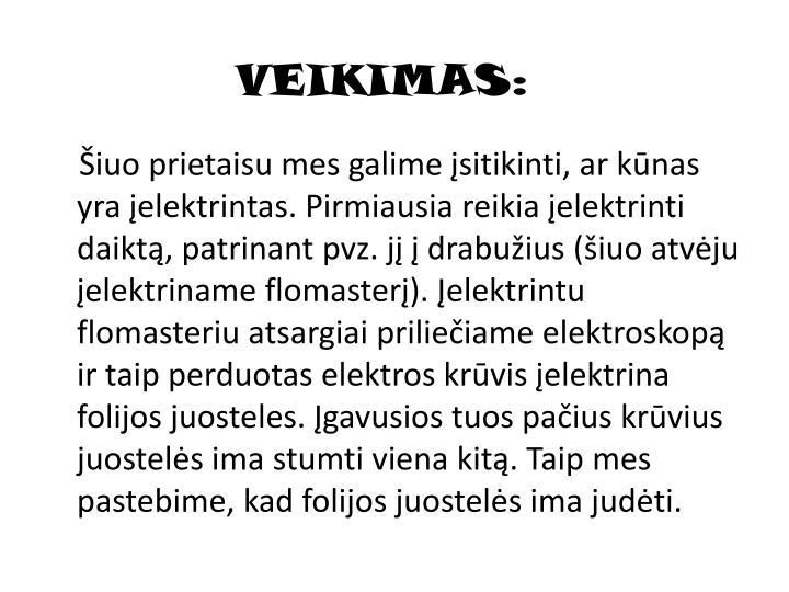 VEIKIMAS: