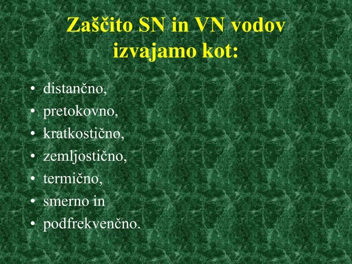 Zaščito SN in VN vodov izvajamo kot: