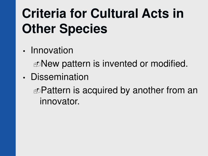 Criteria for Cultural Acts in Other Species