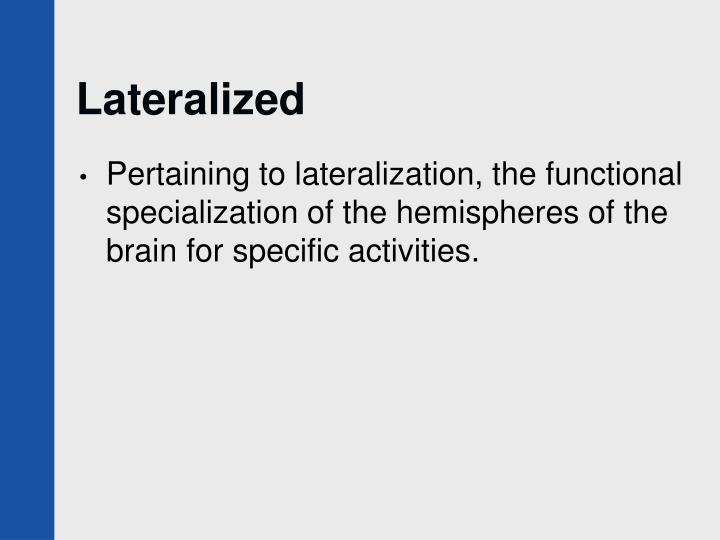 Lateralized