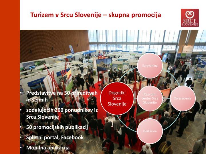 Turizem v Srcu Slovenije – skupna promocija