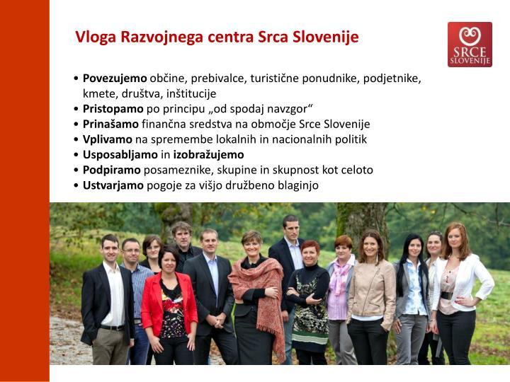 Vloga Razvojnega centra Srca Slovenije
