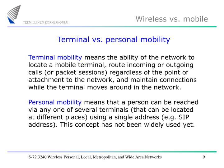 Terminal vs. personal mobility