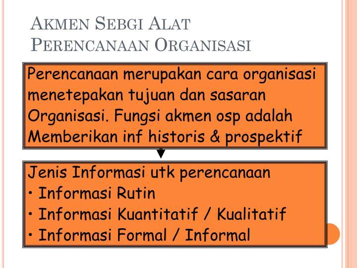 Akmen Sebgi Alat Perencanaan Organisasi