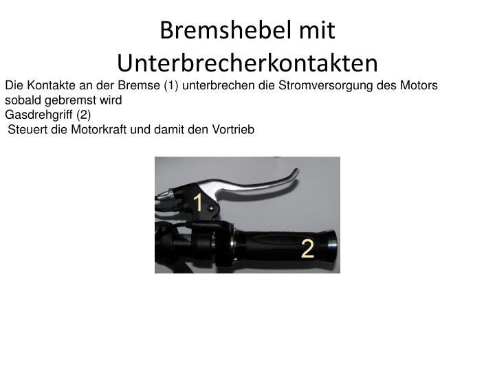 Die Kontakte an der Bremse (1) unterbrechen die Stromversorgung des Motors