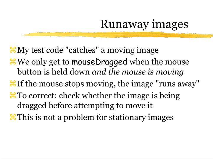 Runaway images