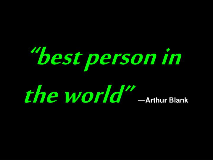 """best person in"