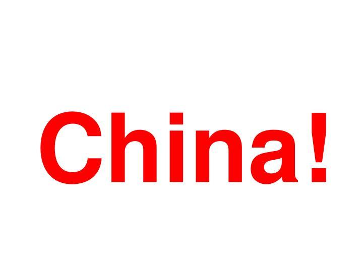 China!