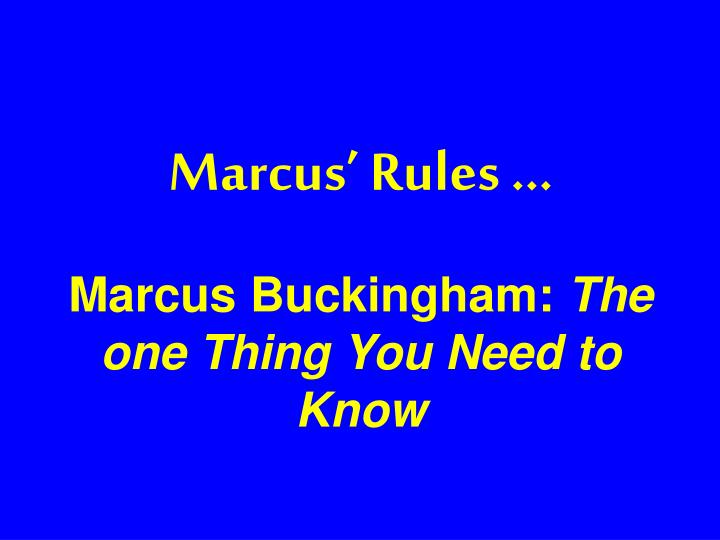 Marcus' Rules …