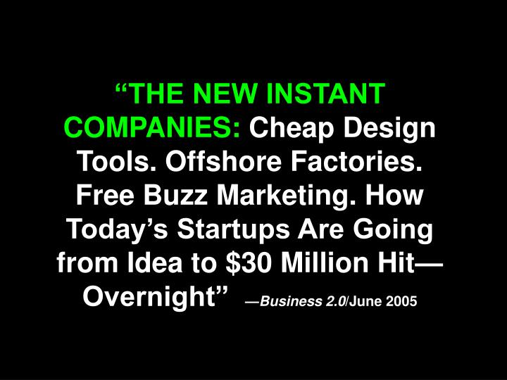 """THE NEW INSTANT COMPANIES:"