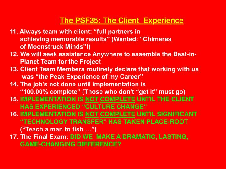 The PSF35: The Client  Experience