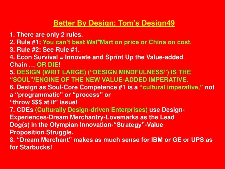 Better By Design: Tom's Design49
