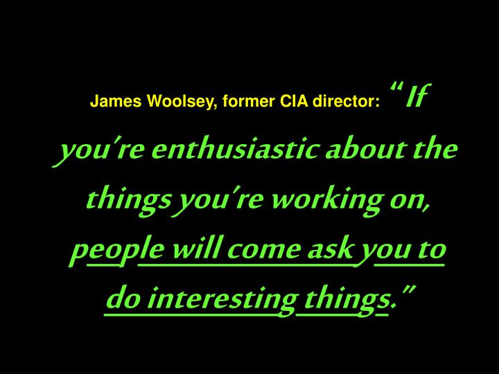 James Woolsey, former CIA director: