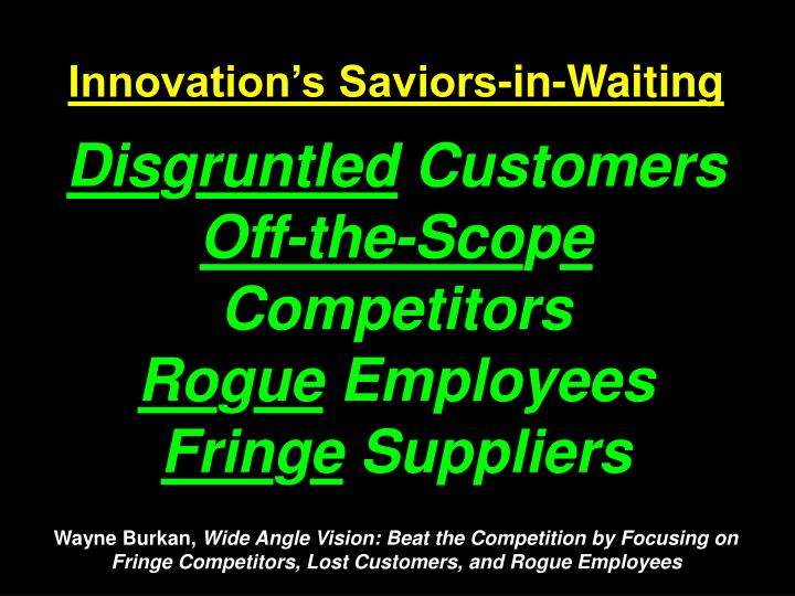 Innovation's Saviors-in-Waiting