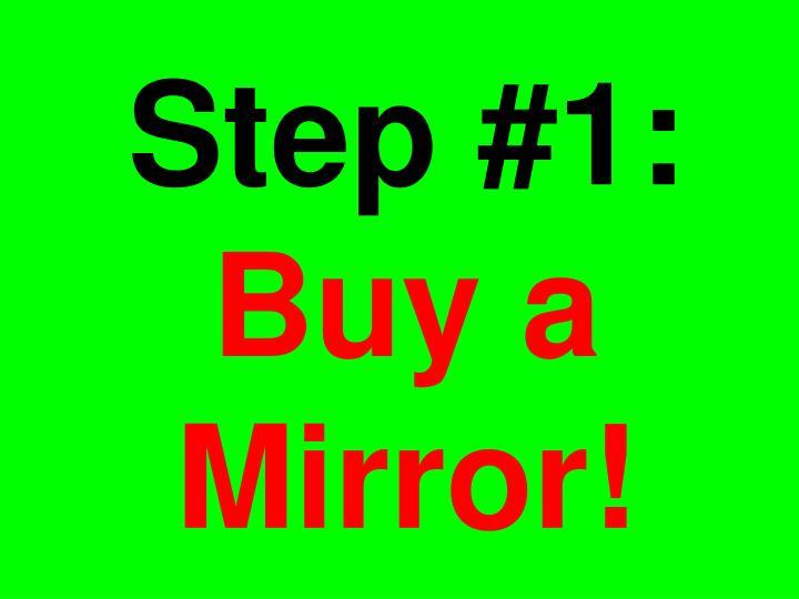 Step #1: